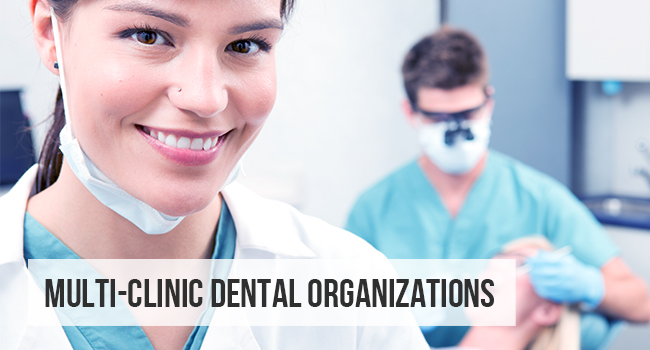 Multi-Clinic Dental Organizations